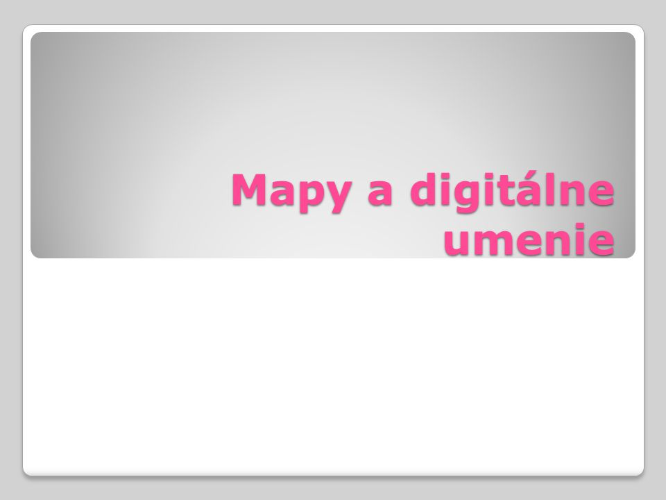 Mapy a digitálne umenie