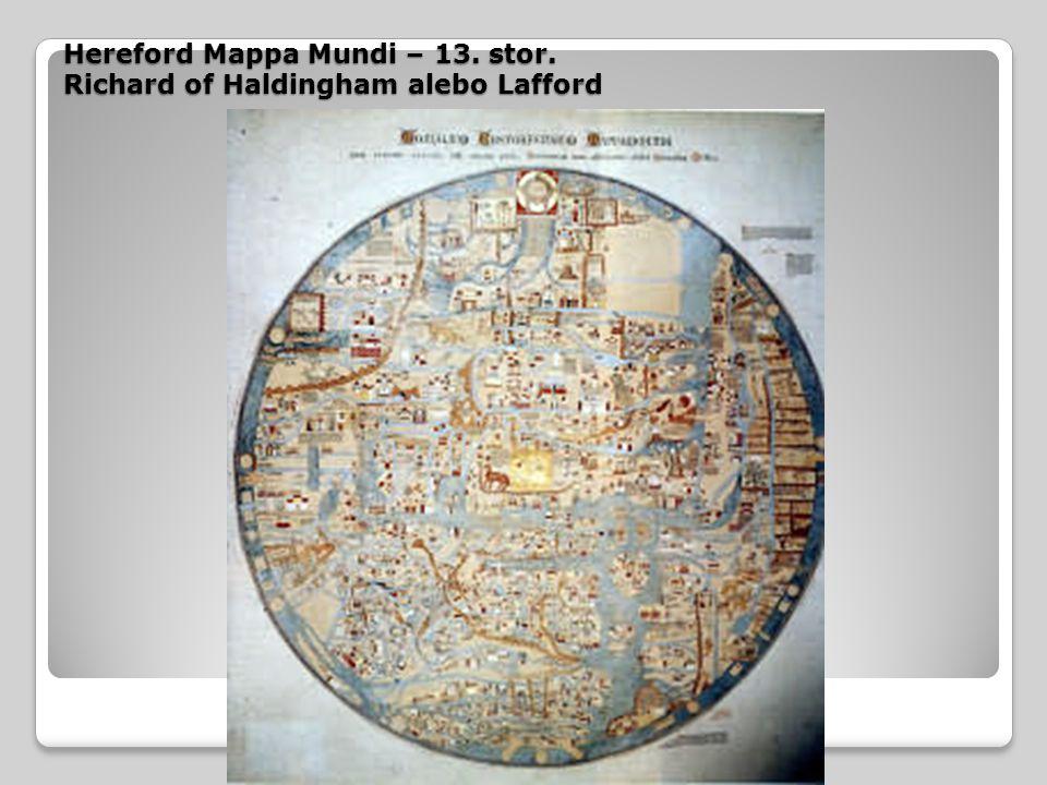 Hereford Mappa Mundi – 13. stor. Richard of Haldingham alebo Lafford
