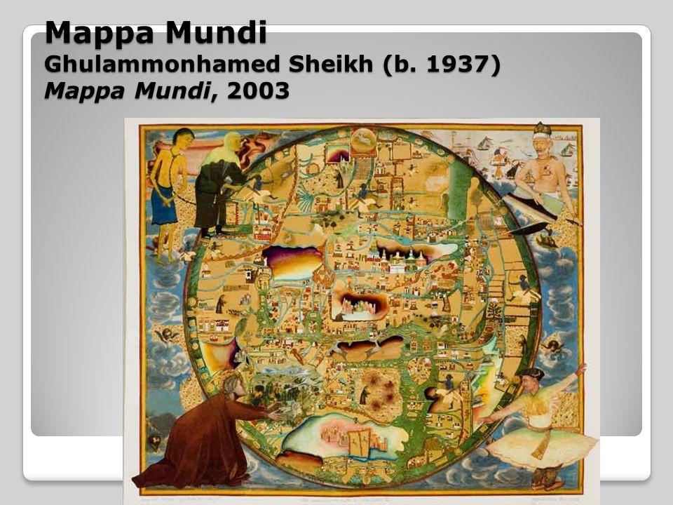 Mappa Mundi Ghulammonhamed Sheikh (b. 1937) Mappa Mundi, 2003