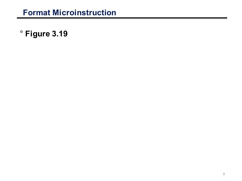 7 Format Microinstruction °Figure 3.19