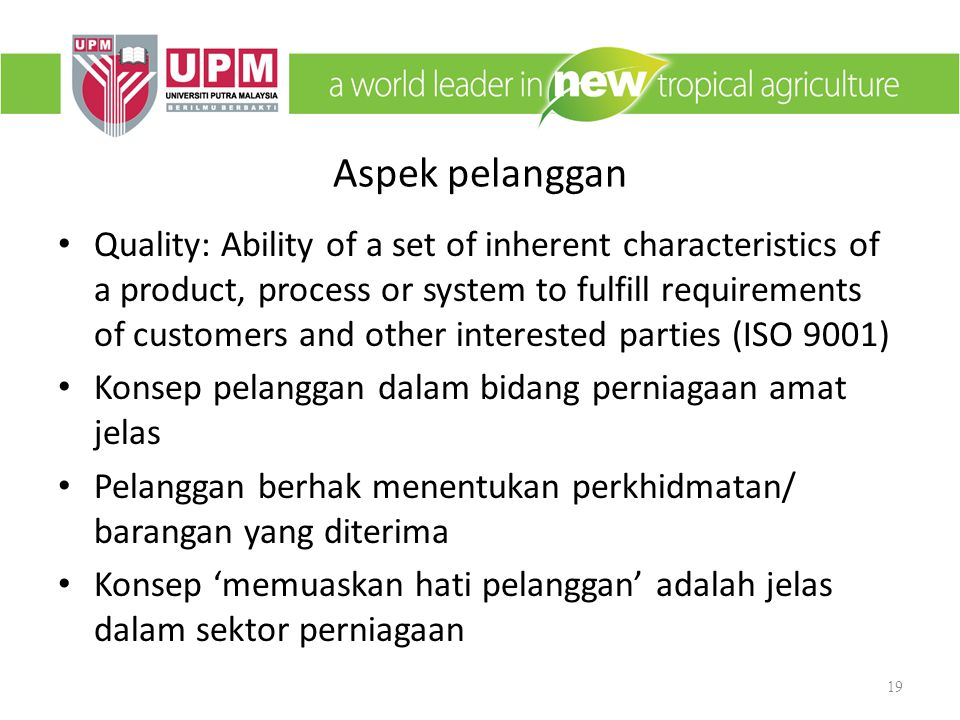 Aspek pelanggan Quality: Ability of a set of inherent characteristics of a product, process or system to fulfill requirements of customers and other i