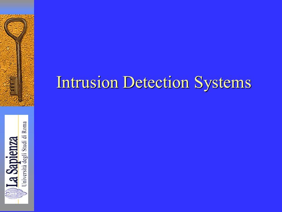Tecniche di Sicurezza dei Sistemi2 Intrusion Detection Systems Presently there is much interest in systems, which can detect intrusions, IDS (Intrusion Detection System).
