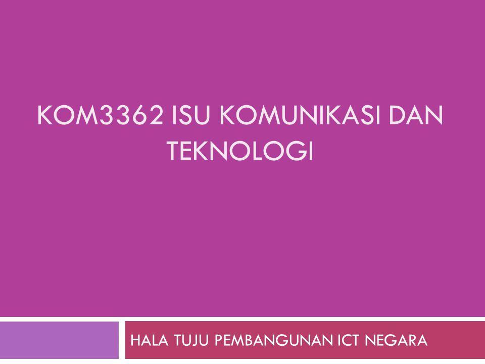 Objektif Di akhir bahagian ini pelajar akan dapat:  Mengenal pasti dasar-dasar negara yang memberikan tumpuan kepada pembangunan ICT di Malaysia.