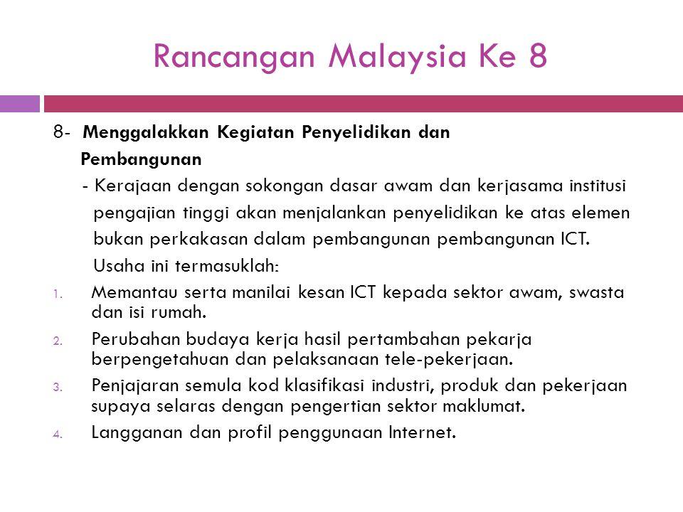 Rancangan Malaysia Ke 8 8- Menggalakkan Kegiatan Penyelidikan dan Pembangunan - Kerajaan dengan sokongan dasar awam dan kerjasama institusi pengajian