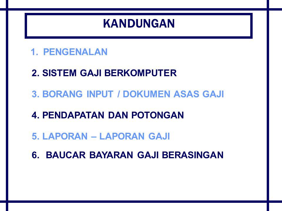 BORANG INPUT / DOKUMEN ASAS GAJI BILJENISNAMA BORANG 1.SG 10MENGUJUD/ MEMBATAL/ MEMINDA BUTIRAN PUSAT PEMBAYARAN GAJI 2.SG11MENGUJUD/ MEMBATAL/ MEMINDA BUTIRAN BANK PEMBAYARAN GAJI 3.SG 12MENGUJUD/ MEMBATAL/ MEMINDA BUTIRAN NAMA PENERIMA BAYARAN 4.SG 13MENGUJUD/ MEMBATAL/ MEMINDA BUTIRAN ELAUN/POTONGAN/ PAYEE GROUP 5.SG 20BORANG PERUBAHAN GAJI 6.SG 20AMENGUJUD/ MEMBATAL/ MEMINDA BUTIRAN SEWA RUMAH KERAJAAN 7.SG 50BORANG PELARASAN GAJI (MANSUH) JENIS – JENIS BORANG INPUT GAJI:- SISTEM PERAKAUNAN GAJI & ELAUN