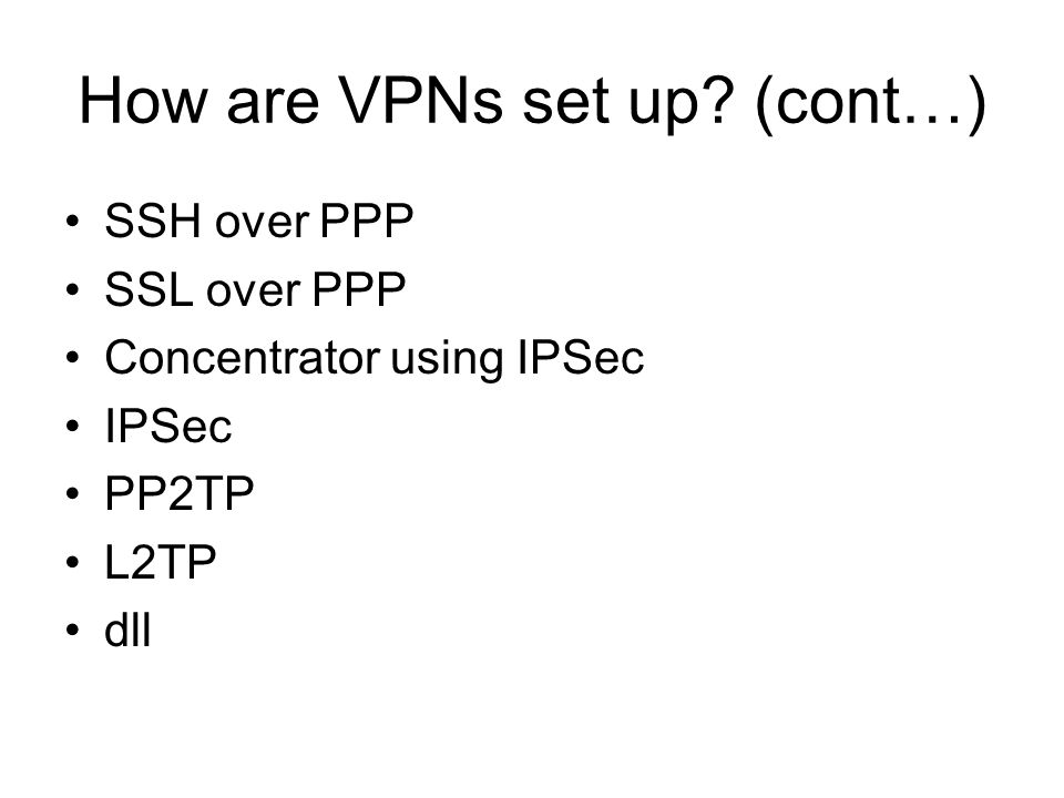 How are VPNs set up.