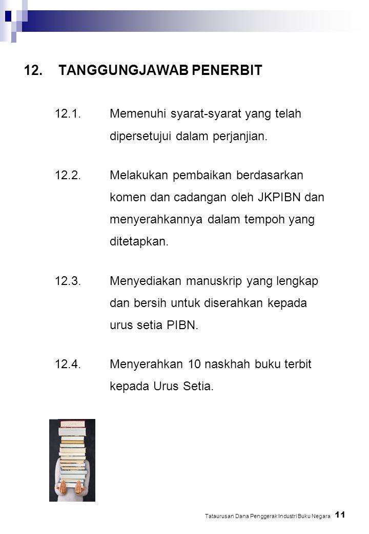 12.1.Memenuhi syarat-syarat yang telah dipersetujui dalam perjanjian. 12.2.Melakukan pembaikan berdasarkan komen dan cadangan oleh JKPIBN dan menyerah
