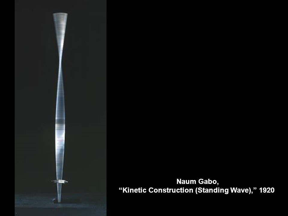 "Naum Gabo, ""Kinetic Construction (Standing Wave),"" 1920"