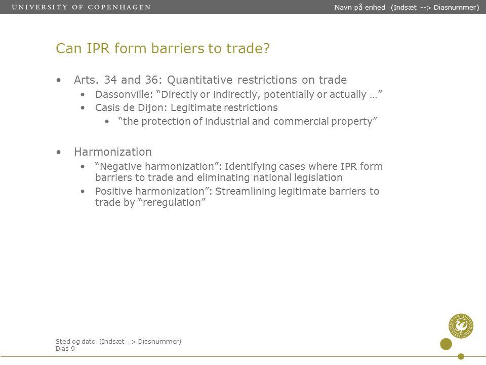 Sted og dato (Indsæt --> Diasnummer) Dias 9 Navn på enhed (Indsæt --> Diasnummer) Can IPR form barriers to trade.