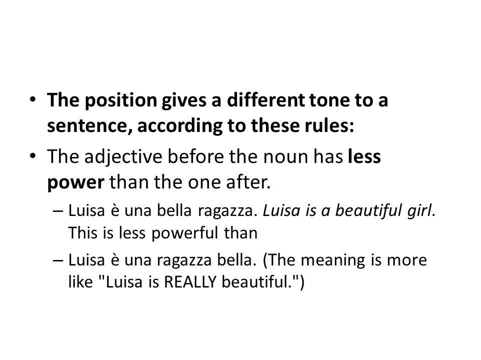The position gives a different tone to a sentence, according to these rules: The adjective before the noun has less power than the one after. – Luisa