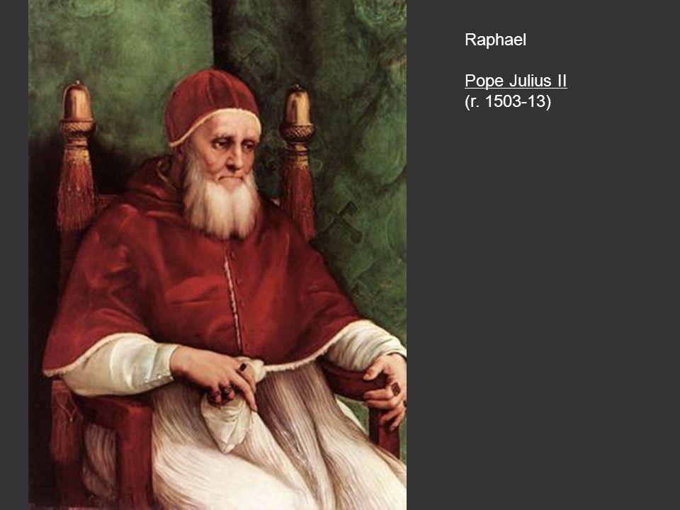 Raphael Pope Julius II (r. 1503-13)