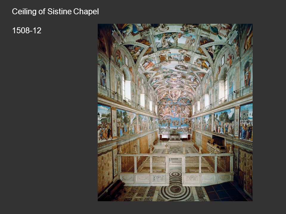 Ceiling of Sistine Chapel 1508-12