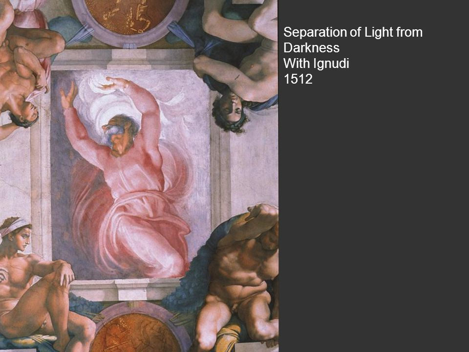 Separation of Light from Darkness With Ignudi 1512