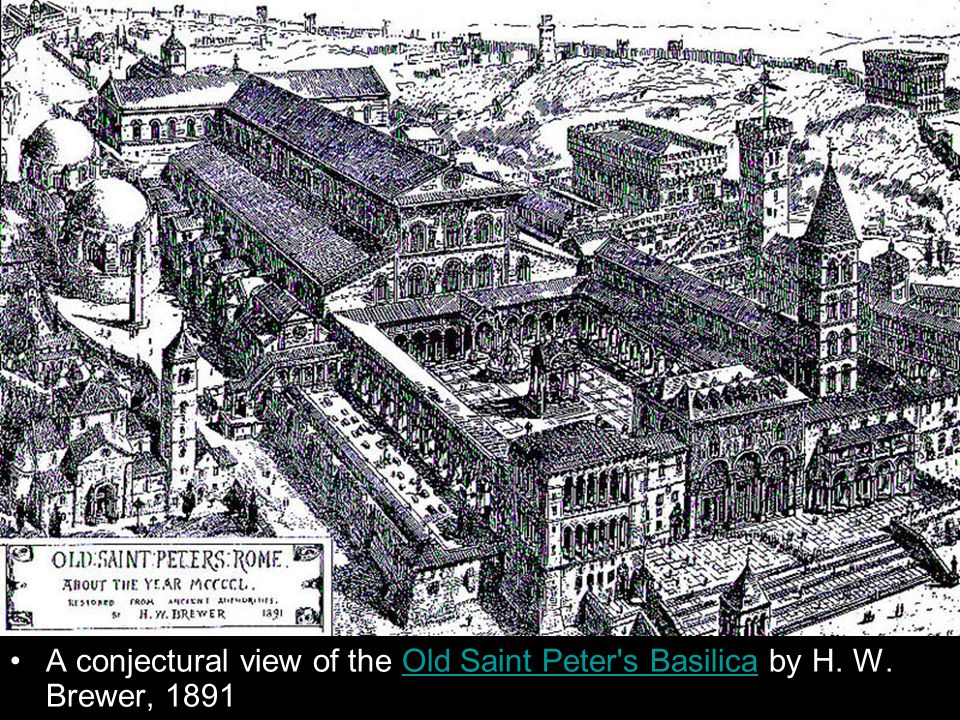 A conjectural view of the Old Saint Peter s Basilica by H.