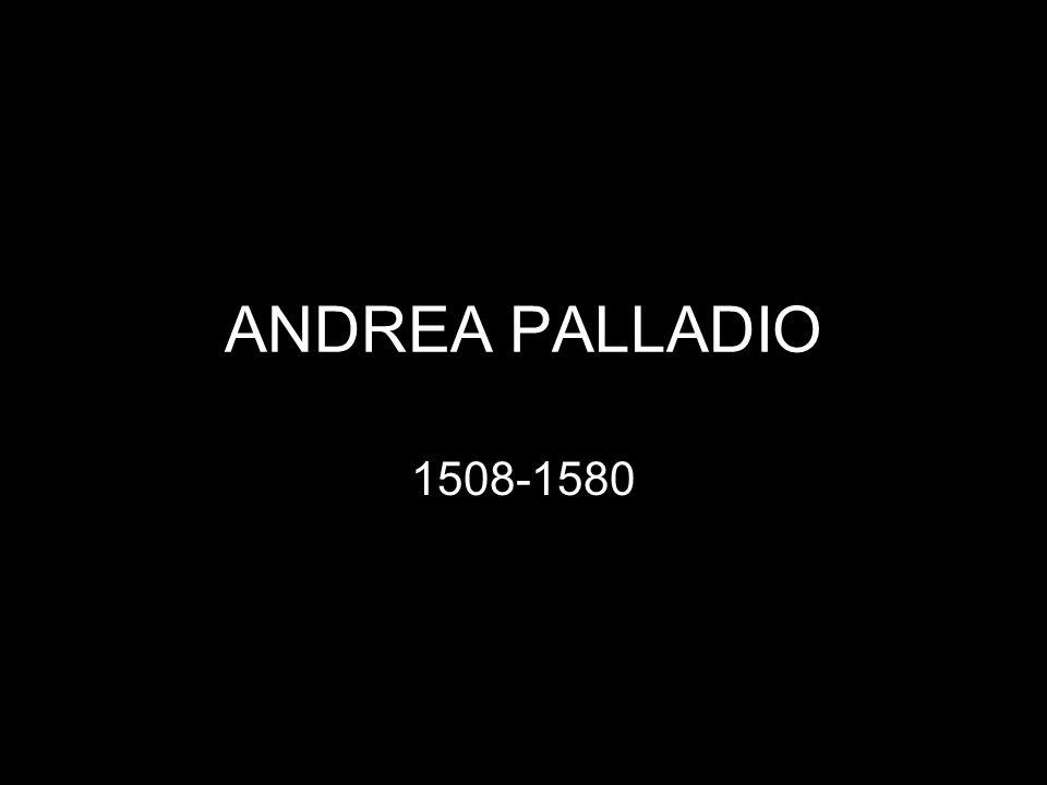 ANDREA PALLADIO 1508-1580
