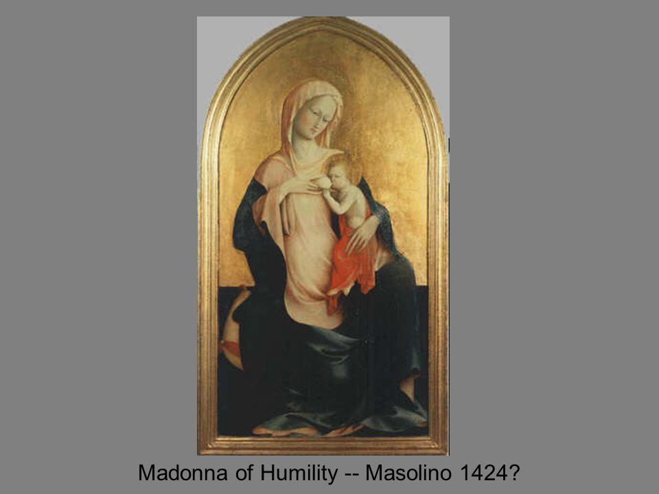 Madonna of Humility -- Masolino 1424?