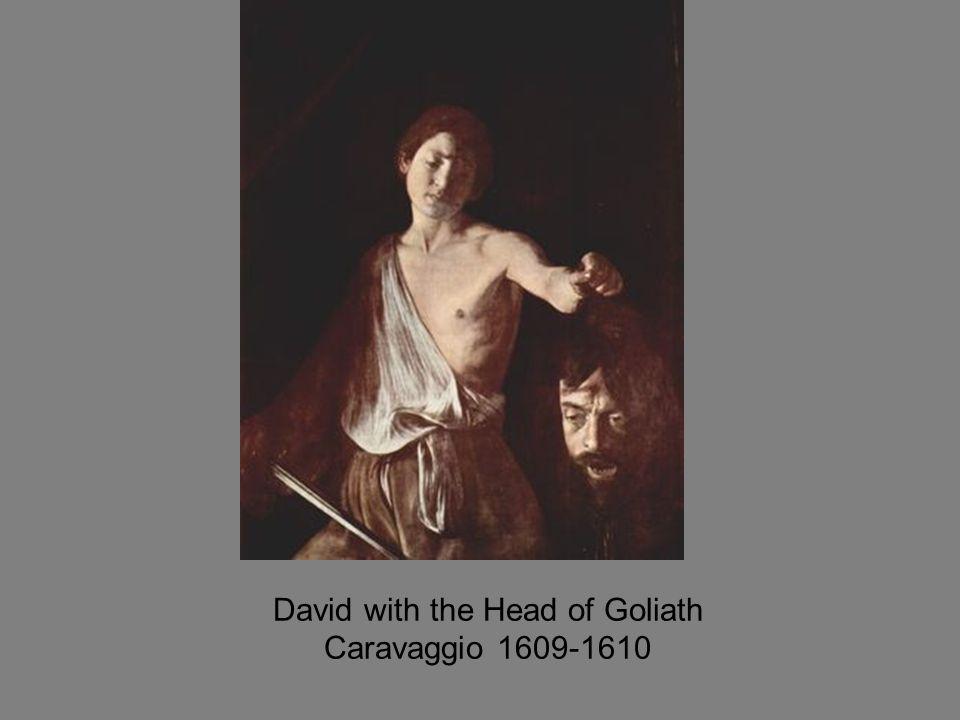David with the Head of Goliath Caravaggio 1609-1610