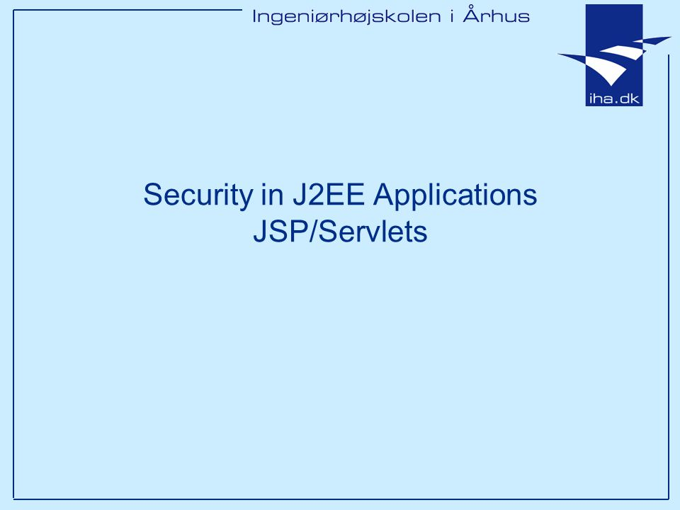 Security in J2EE Applications JSP/Servlets
