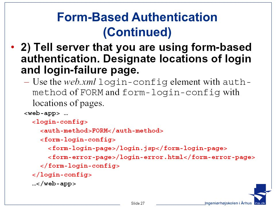 Ingeniørhøjskolen i Århus Slide 27 Form-Based Authentication (Continued)