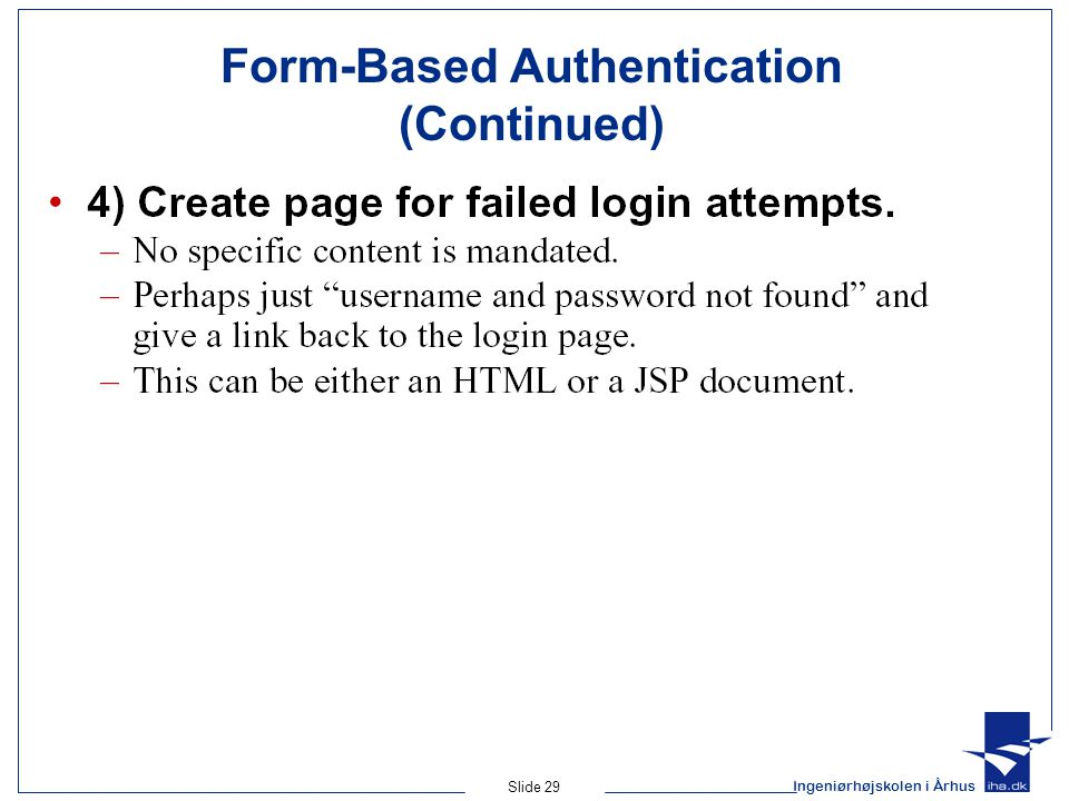 Ingeniørhøjskolen i Århus Slide 29 Form-Based Authentication (Continued)