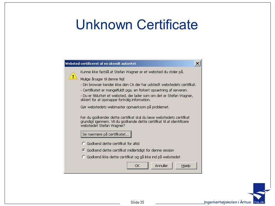 Ingeniørhøjskolen i Århus Slide 35 Unknown Certificate