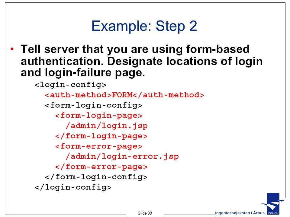 Ingeniørhøjskolen i Århus Slide 39 Example: Step 2