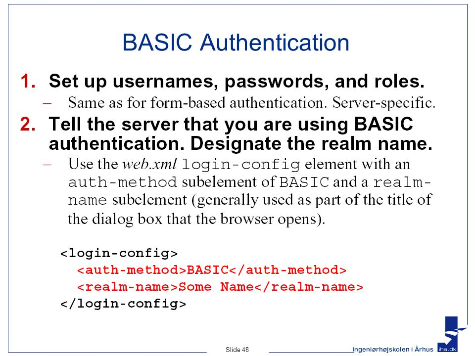 Ingeniørhøjskolen i Århus Slide 48 BASIC Authentication