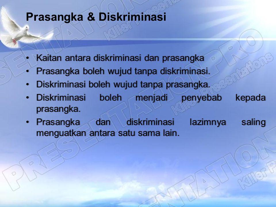 Prasangka & Diskriminasi Kaitan antara diskriminasi dan prasangkaKaitan antara diskriminasi dan prasangka Prasangka boleh wujud tanpa diskriminasi.Pra