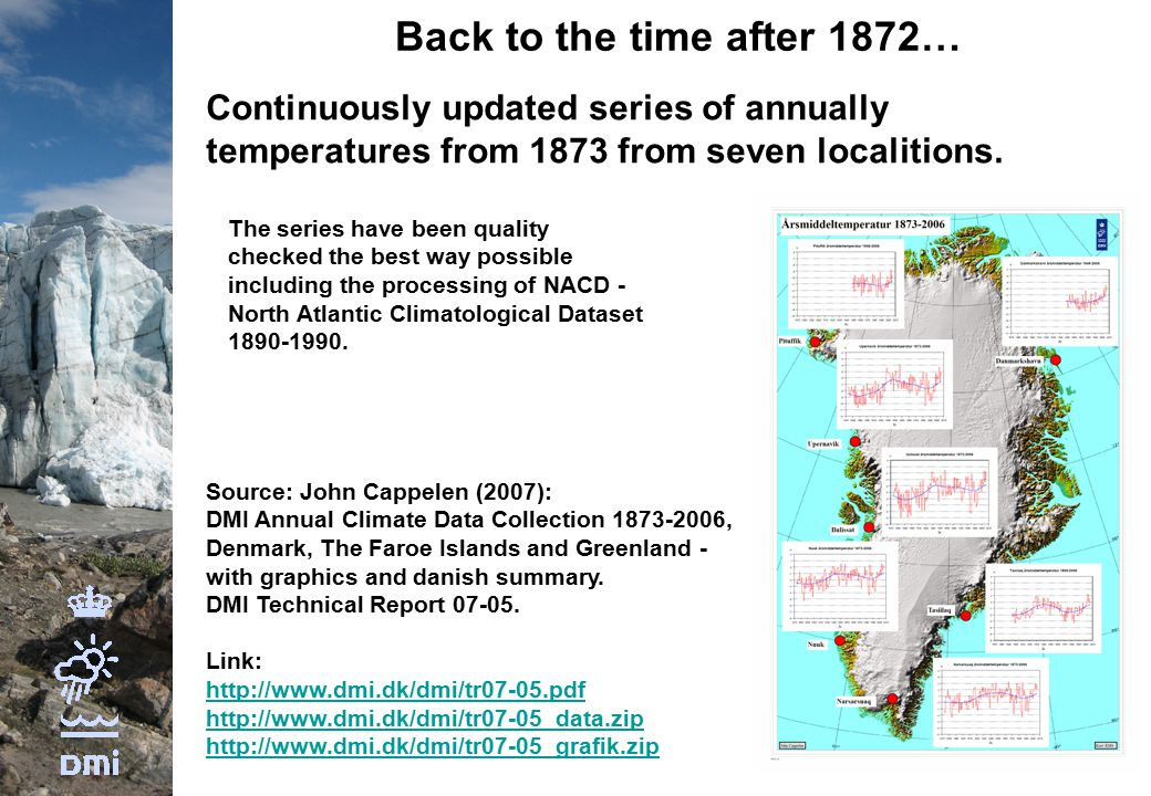 Back to the time after 1872… Continuously updated series of annually temperatures from 1873 from seven localitions.