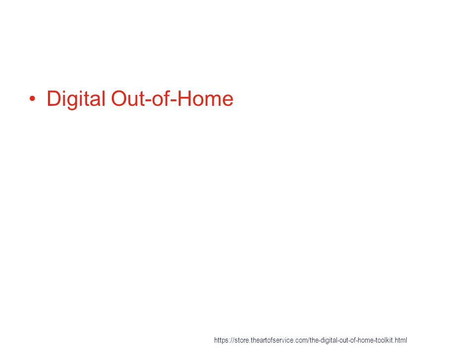 Digital Out-of-Home https://store.theartofservice.com/the-digital-out-of-home-toolkit.html