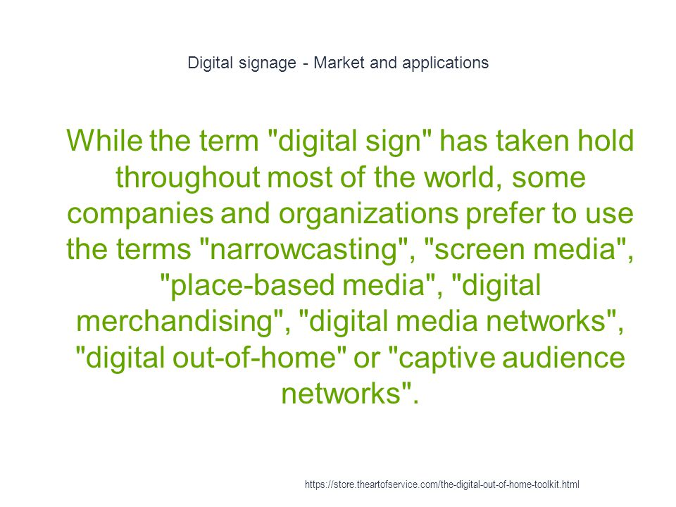 Digital signage - Market and applications 1 While the term