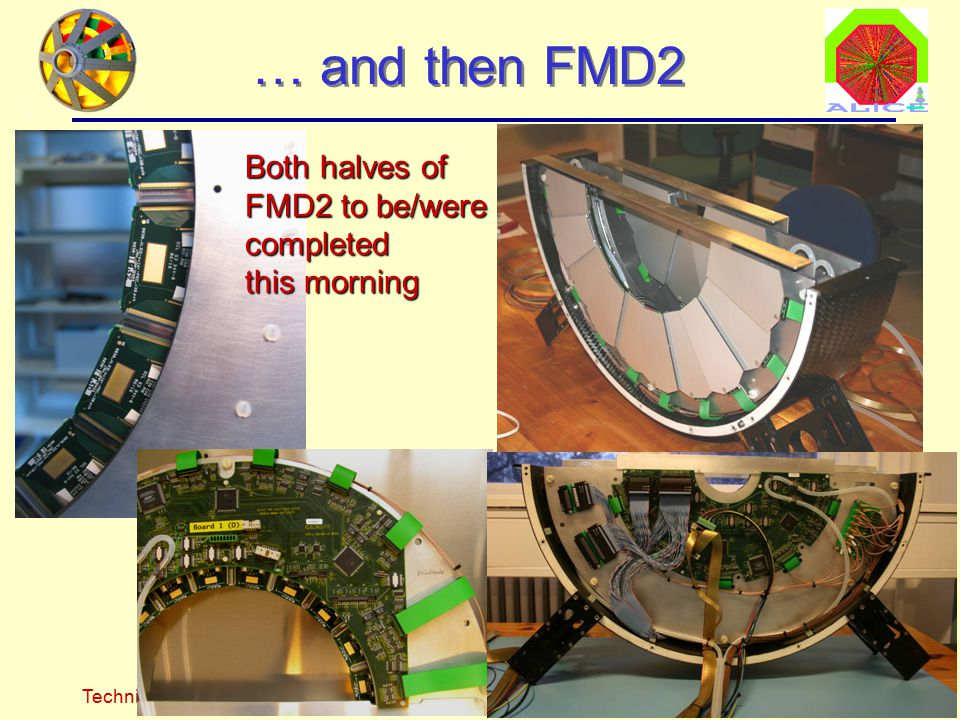 Technical Forum, 8 March 2007Børge Svane Nielsen, NBI9 … and then FMD2 Both halves of FMD2 to be/were completed this morning