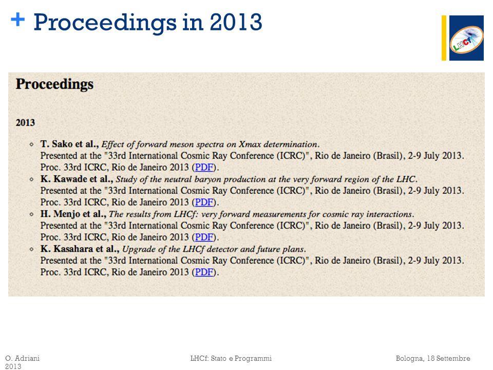 + Proceedings in 2013 O. Adriani LHCf: Stato e Programmi Bologna, 18 Settembre 2013