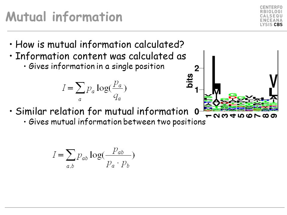 How is mutual information calculated? Information content was calculated as Gives information in a single position Similar relation for mutual informa