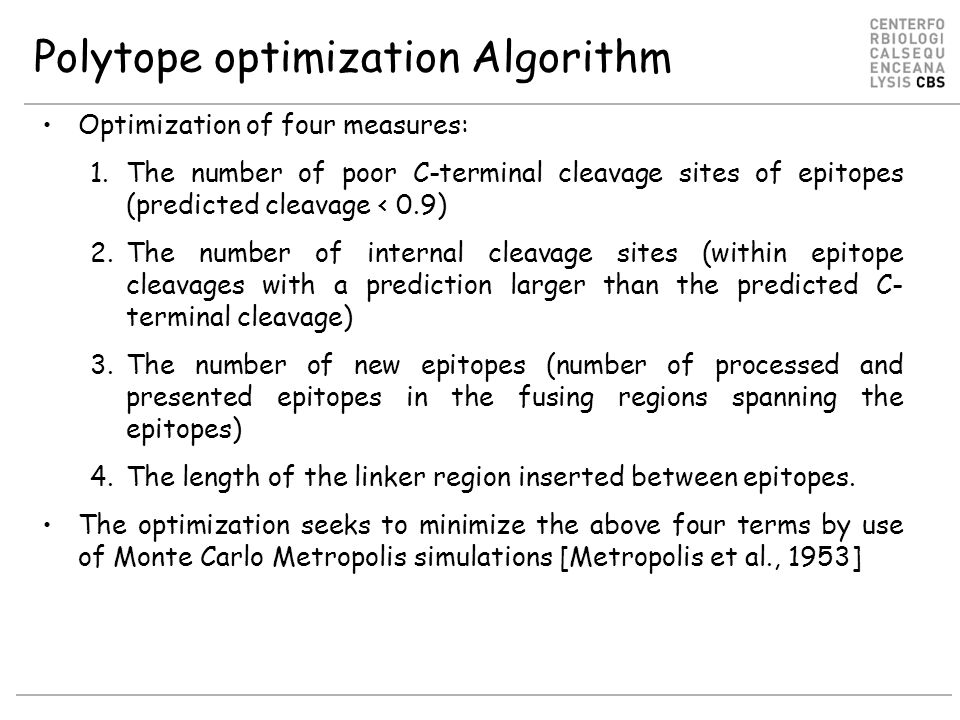 Polytope optimization Algorithm Optimization of four measures: 1.The number of poor C-terminal cleavage sites of epitopes (predicted cleavage < 0.9) 2