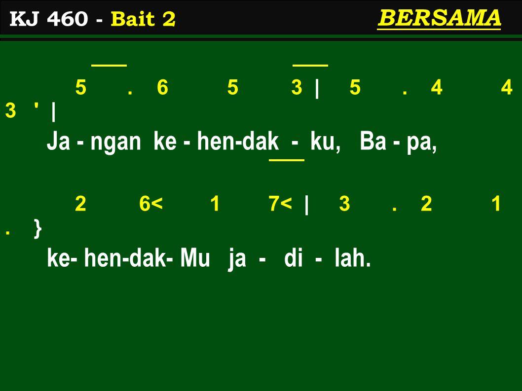 5.6 5 3 | 5. 4 4 3 | A - ku ca - ri peng - hi - bur - an 2 6< 1 3 | 5.