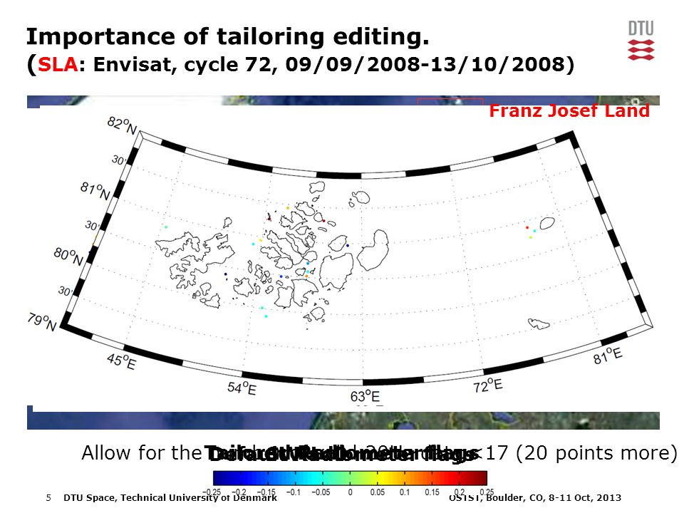 5DTU Space, Technical University of Denmark OSTST, Boulder, CO, 8-11 Oct, 2013 Importance of tailoring editing.