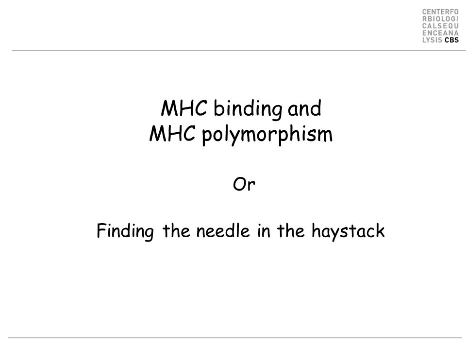 MHC binding and MHC polymorphism Or Finding the needle in the haystack