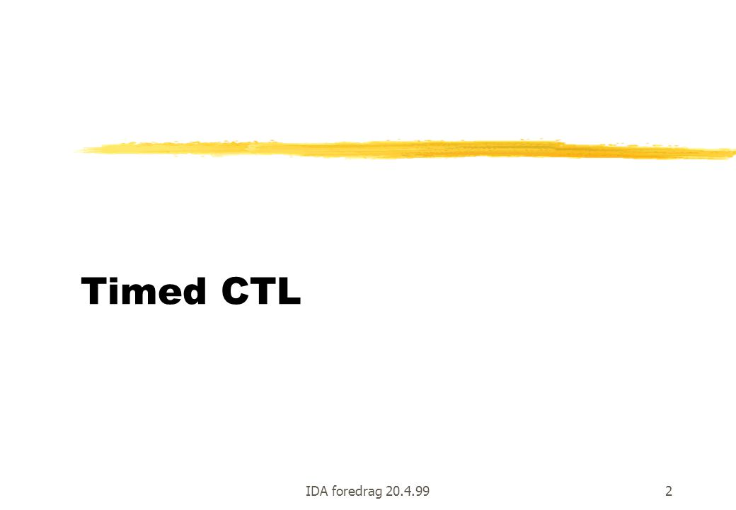 IDA foredrag 20.4.992 Timed CTL