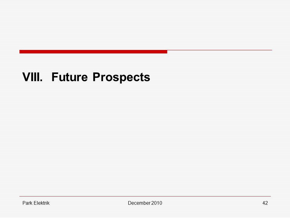 Park ElektrikDecember 201042 VIII.Future Prospects