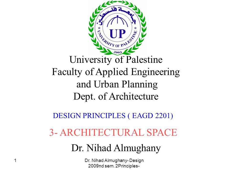 Dr. Nihad Almughany- Design Principles- 2nd sem. 2009 1 Dr.