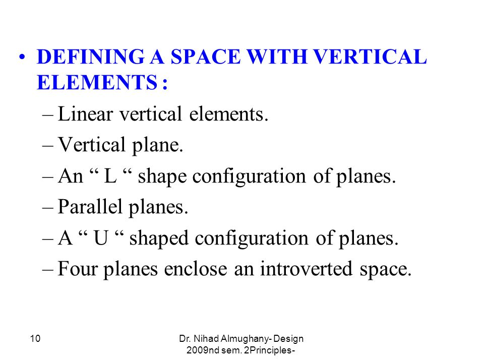 10 DEFINING A SPACE WITH VERTICAL ELEMENTS : –Linear vertical elements.