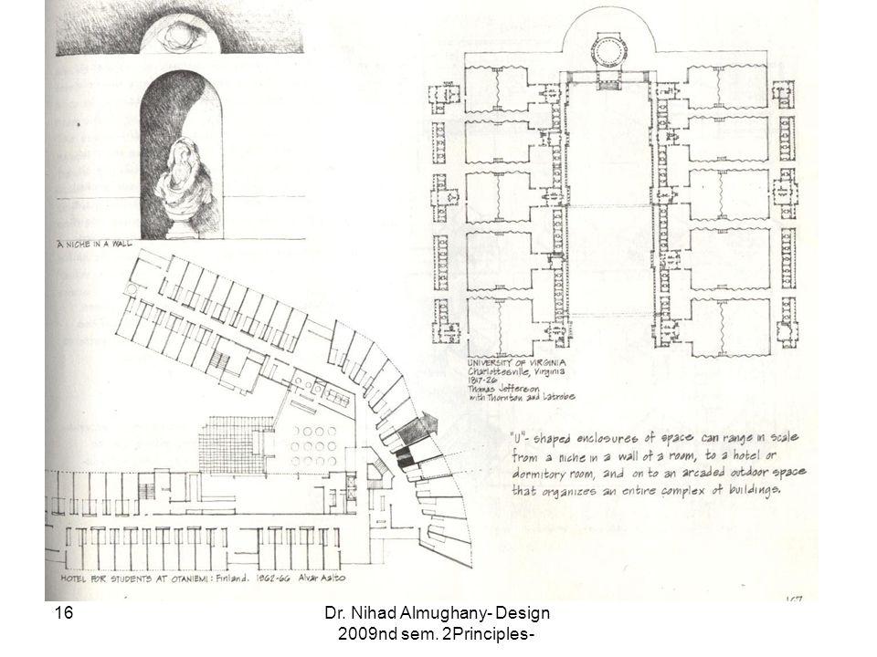 Dr. Nihad Almughany- Design Principles- 2nd sem. 2009 16