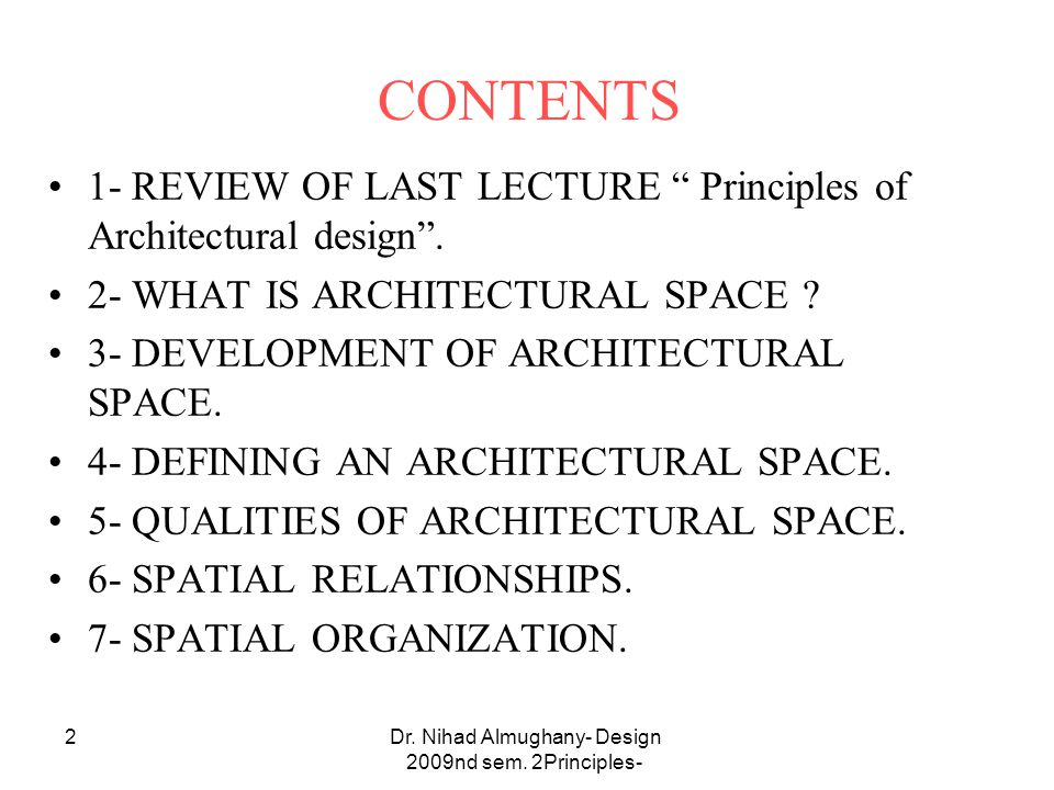 """Dr. Nihad Almughany- Design Principles- 2nd sem. 2009 2 CONTENTS 1- REVIEW OF LAST LECTURE """" Principles of Architectural design"""". 2- WHAT IS ARCHITECT"""