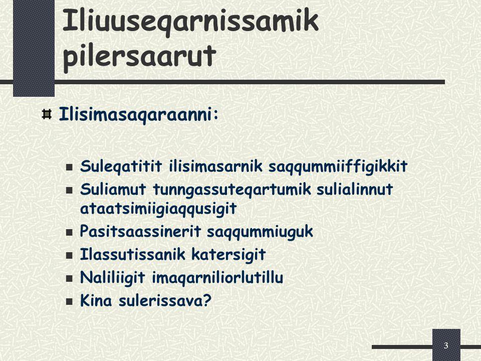 3 Iliuuseqarnissamik pilersaarut Ilisimasaqaraanni: Suleqatitit ilisimasarnik saqqummiiffigikkit Suliamut tunngassuteqartumik sulialinnut ataatsimiigi