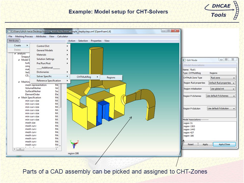 Example: Model setup for CHT-Solvers Parts of a CAD assembly can be picked and assigned to CHT-Zones