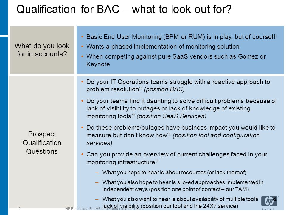 Qualification for BAC – what to look out for? Basic End User Monitoring (BPM or RUM) is in play, but of course!!! Wants a phased implementation of mon