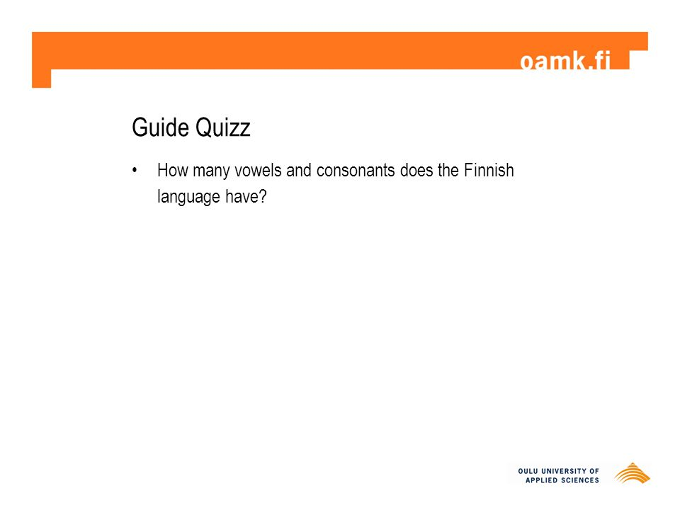 Guide Quizz How many vowels and consonants does the Finnish language have?