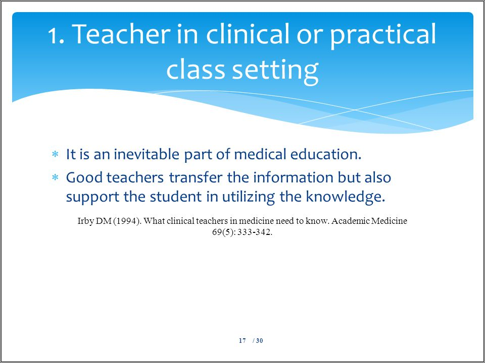  It is an inevitable part of medical education.