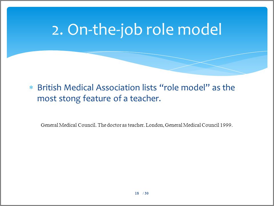  British Medical Association lists role model as the most stong feature of a teacher.